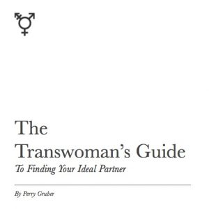 The Transwoman's Guide To Finding your Ideal Partner