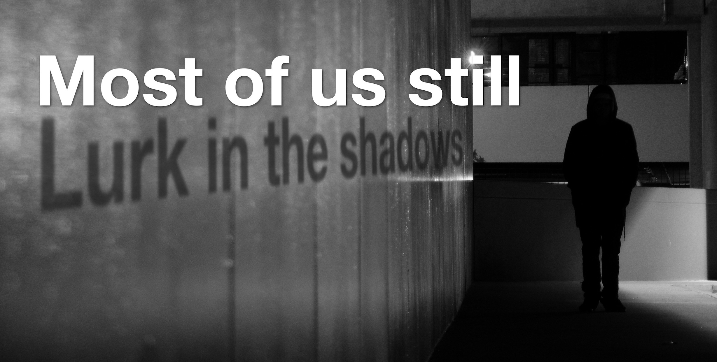 Free yourself from the shadows